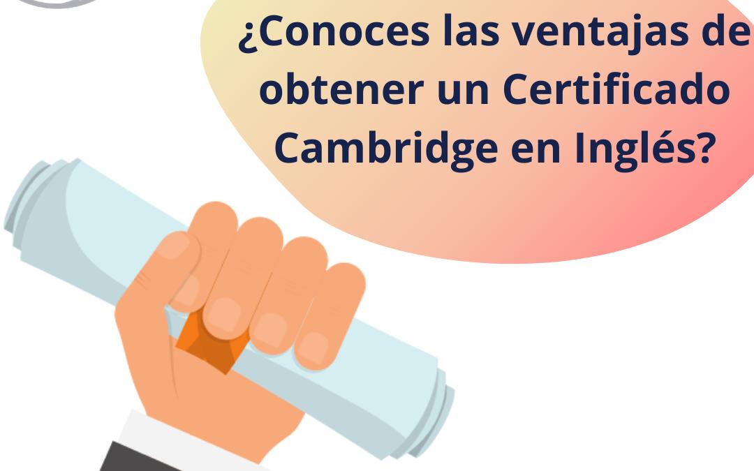 ¿Te preguntas por qué es interesante obtener un certificado de Cambridge en inglés?